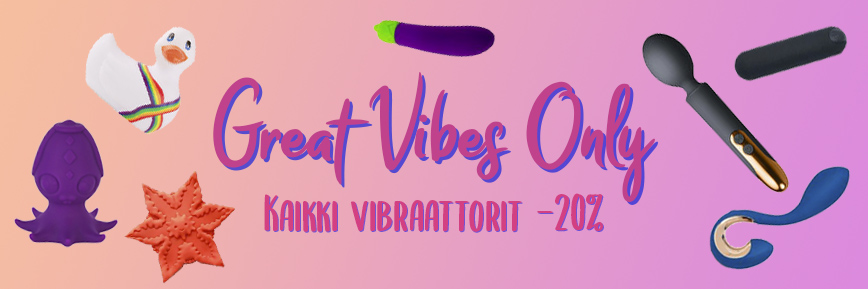 Great Vibes Only -20% vibraattoreista